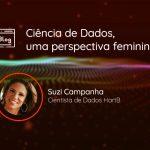 """Imagem com o título da matéria"""", uma foto da entrevistada e a descrição """"Suzi Campos, Cientista de Dados HartB""""."""